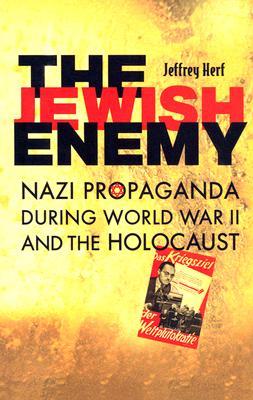 The Jewish Enemy By Herf, Jeffrey