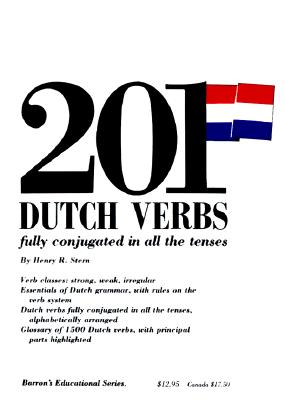 Two Hundred and One Dutch Verbs Fully Conjugated in All the Tenses By Stern, Henry R.